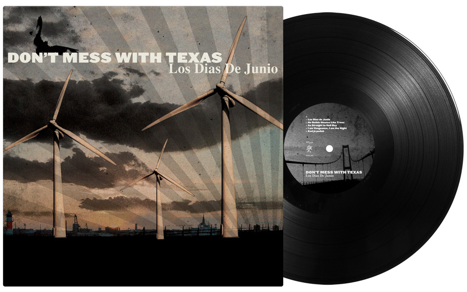DON'T MESS WITH TEXAS – LOS DIAS DE JUNIO — LP, CD (DESIGN)