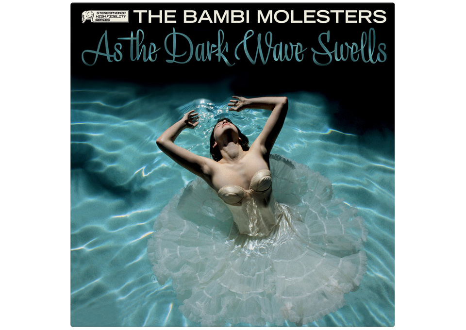 THE BAMBI MOLESTERS – AS THE DARK WAVE SWELLS — LP, CD (DESIGN)